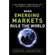 Emerging Markets Rule: Growth Strategies of the New Global Giants by Guillen, Mauro; Garcia-Canal, Esteban, 9780071798112
