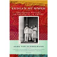 Indian Summer : The Secret History of the End of an Empire by Von Tunzelmann, Alex, 9780312428112