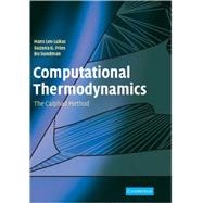 Computational Thermodynamics: The Calphad Method by Hans Lukas , Suzana G. Fries , Bo Sundman, 9780521868112