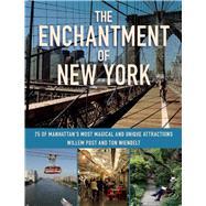 The Enchantment of New York by Post, Willem; Wienbelt, Ton; Van Den Hoek, Jasmine; Jade, Jasmine, 9781510708112