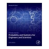 Introduction to Probability and Statistics for Engineers and Scientists by Ross, Sheldon M., 9780123948113