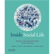 Inside Social Life Readings in Sociological Psychology and Microsociology by Cahill, Spencer E.; Sandstrom, Kent; Froyum, Carissa, 9780199978113