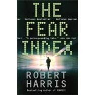 The Fear Index by HARRIS, ROBERT, 9780307948113