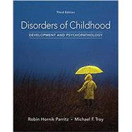 Disorders of Childhood Development and Psychopathology by Parritz, Robin Hornik; Troy, Michael F., 9781337098113