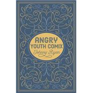 Angry Youth Comix by Ryan, Johnny, 9781606998113