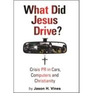 What Did Jesus Drive by Vines, Jason H., 9781942748113