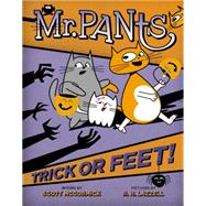 Mr. Pants: Trick or Feet! by Mccormick, Scott; Lazzell, R. H., 9780525428114