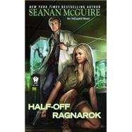 Half-Off Ragnarok by McGuire, Seanan, 9780756408114