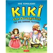 Kiki the Orangutan by Komalasari, Arie; Eclaire Studio; Caasi, Heidi, 9780804848114