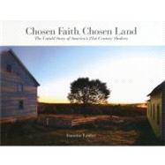 Chosen Faith, Chosen Land: The Untold Story of America's 21st-Century Shakers by Lauber, Jeannine, 9780892728114
