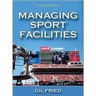 Managing Sport Facilities by Silvestri, Linda Anne, Ph.D., RN, 9781450468114