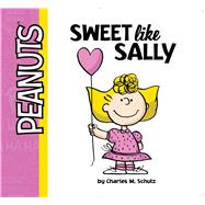 Sweet Like Sally by Schulz, Charles  M.; Scott, Vicki; Cregg, R. J., 9781481468114