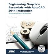 Engineering Graphics Essentials With Autocad 2014 Instruction by Plantenberg, Kirstie, 9781585038114