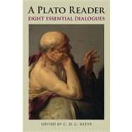 A Plato Reader: Eight Essential Dialogues by Reeve, C. D. C., 9781603848114