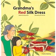 Grandma's Red Silk Dress by Kim, Young-ah; Han, Yoo-min, 9781939248114