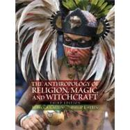 The Anthropology of Religion, Magic, and Witchcraft by Stein; Rebecca L, 9780205718115