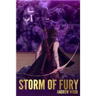 Storm of Fury, Winds of Legend by Wood, Andrew, 9781947848115