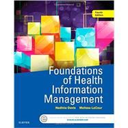 Foundations of Health Information Management by Davis, Nadinia; Lacour, Melissa, 9780323378116