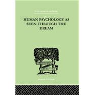 Human Psychology As Seen Through The Dream by Turner, Julia, 9780415758116