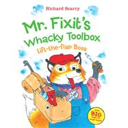 Mr. Fixit's Toolbox: Lift-the Flap Book by Scarry, Richard, 9780764168116