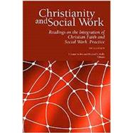 Christianity and Social Work: Readings on the Integration of Christian Faith and Social Work Practice - Fifth Edition (2016) by T. Laine Scales, 9780989758116