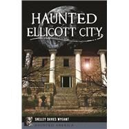 Haunted Ellicott City by Wygant, Shelley Davies, 9781467138116