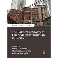 The Political Economy of Financial Transformation in Turkey by Yalman; Galip, 9781857438116