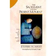 The Sacrament of the Present Moment by De Caussade, Jean-Pierre, 9780060618117