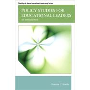 Policy Studies for Educational Leaders An Introduction by Fowler, Frances C., 9780132678117