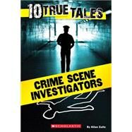 Crime Scene Investigators (10 True Tales) by Zullo, Allan, 9780545818117