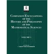 Companion Encyclopedia of the History and Philosophy of the Mathematical Sciences: Volume One by Grattan-Guiness,Ivor, 9781138688117