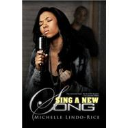Sing a New Song by Lindo-Rice, Michelle, 9781622868117