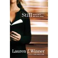 Still : Notes on a Mid-Faith Crisis by Winner, Lauren F., 9780061768118