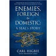Enemies, Foreign and Domestic by Higbie, Carl; Caro, Brandon (CON); Mcewen , Scott, 9781618688118