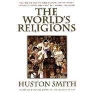 Worlds Religions : Our Great Wisdom Traditions by Smith, Huston, 9780062508119