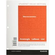 Macroeconomics, Student Value Edition Plus NEW MyEconLab with Pearson eText -- Access Card Package by Acemoglu, Daron; Laibson, David; List, John, 9780133578119