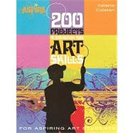 200 Projects to Strengthen Your Art Skills by Colston, Valerie, 9780764138119