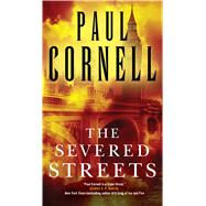The Severed Streets by Cornell, Paul, 9780765368119