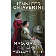 Mrs. Grant and Madame Jule by Chiaverini, Jennifer, 9781594138119
