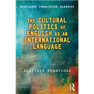 The Cultural Politics of English as an International Language by Pennycook; Alastair, 9780415788120
