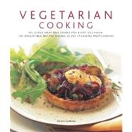 Vegetarian Cooking : Delicious meat-free dishes for every occasion: 150 irresistible recipes shown in 250 stunning Photographs by Summer, Emma, 9780754818120