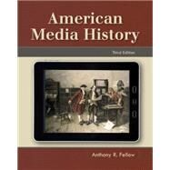 American Media History by Fellow, Anthony, 9781111348120