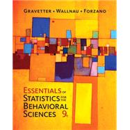 Essentials of Statistics for The Behavioral Sciences by Gravetter, Frederick J; Wallnau, Larry B.; Forzano, Lori-Ann B., 9781337098120