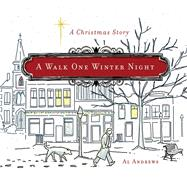 A Walk One Winter Night by Andrews, Al, 9781617958120