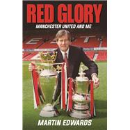 Red Glory by Edwards, Martin; Schmeichel, Peter, 9781782438120