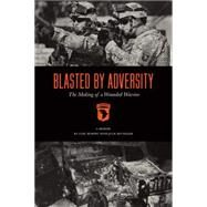 Blasted by Adversity: The Making of a Wounded Warrior by Luke, Murphy, 9781941758120