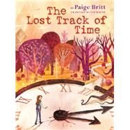 The Lost Track of Time by Britt, Paige; White, Lee, 9780545538121