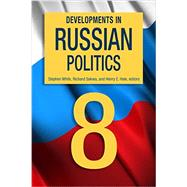 Developments in Russian Politics 8 by White, Stephen; Sakwa, Richard; Hale, Henry E., 9780822358121