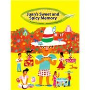 Juan's Sweet and Spicy Memory by Corr, Christopher; Yoon, Hee Jung, 9781939248121