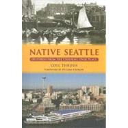 Native Seattle by Thrush, Coll, 9780295988122
